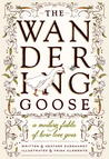 The Wandering Goose: A Modern Fable of How Love Goes