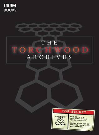 The Torchwood Archives by Gary Russell
