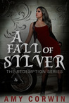A Fall of Silver (Redemption #2)