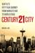 Century 21 City: Seattle's Fifty Year Journey from World's Fair to World Stage