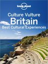 Culture Vulture Britain: Best Cultural Experiences
