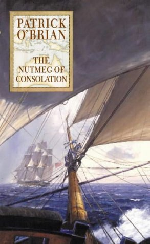 The Nutmeg of Consolation (Aubrey/Maturin, #14)