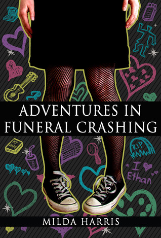 Adventures in Funeral Crashing by Milda Harris