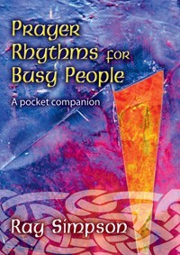 Prayer Rhythms For Busy People by Ray Simpson