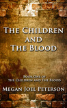 The Children and The Blood (The Children and the Blood, #1)