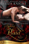 Behind The Plaid (Highland Bound Trilogy, #1)