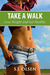 Go Take a Walk: Lose Weight...