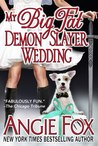 My Big Fat Demon Slayer Wedding (Demon Slayer, #5)