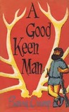 A Good Keen Man by Barry Crump