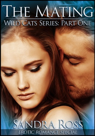 The Mating (Wild Cats, #1)