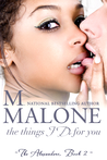 Review: The Things I Do For You by M. Malone