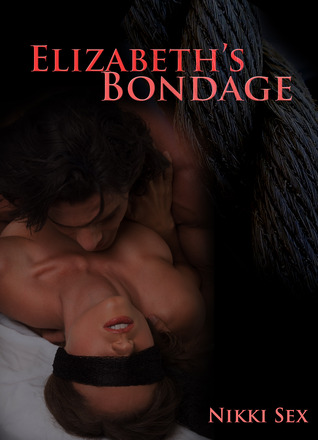 Elizabeth's Bondage (Elizabeth's Sex Stories #1)
