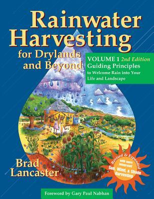 Rainwater Harvesting for Drylands and Beyond, Volume 1, 2nd E... by Brad Lancaster