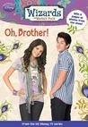 Oh, Brother! (Wizards of Waverly Place, #7)