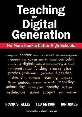 Teaching the Digital Generation: No More Cookie-Cutter High Schools