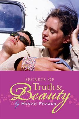 Secrets of Truth and Beauty by Megan Frazer Blakemore