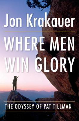 Where Men Win Glory by Jon Krakauer