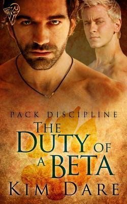 The Duty of a Beta by Kim Dare