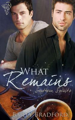 What Remains by Bailey Bradford