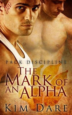 The Mark of an Alpha by Kim Dare