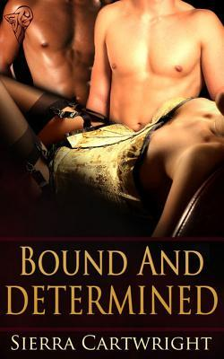 Bound and Determined by Sierra Cartwright