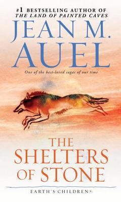 The Shelters of Stone (Earth's Children, Book Five) by Jean M. Auel