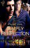 Simply Perfection (Perfect Love, #4)