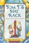 Tom T's Hat Rack: A Story about Paying It Forward