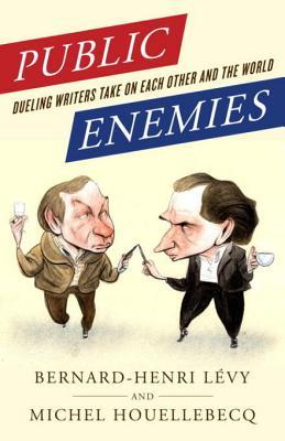 Public Enemies by Michel Houellebecq