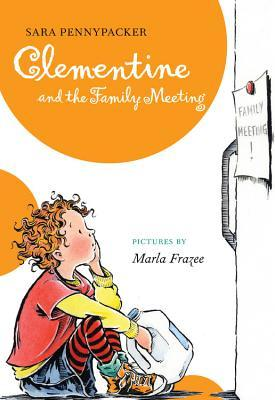 Clementine and the Family Meeting by Sara Pennypacker