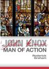 John Knox: Man of Action