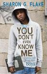 You Don't Even Know Me: Stories and Poems About Boys