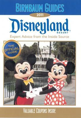 Birnbaum's Disneyland Resort 2011 by Birnbaum Travel Guides