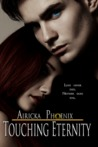 Touching Eternity by Airicka Phoenix