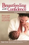 Breastfeeding with Confidence: A Practical Guide