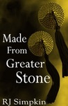 Made from Greater Stone (Stone Series #1)