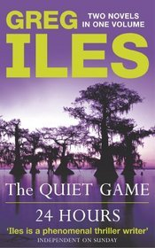 Quiet Game / 24 Hours by Greg Iles