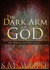 The Dark Arm of God (The Pa...