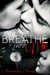 Breathe Into Me (Breathe Into Me, #1)