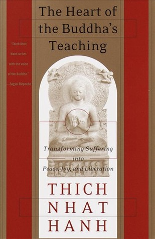 The Heart of the Buddha's Teaching by Thích Nhất Hạnh