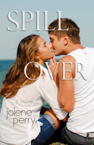 Spill Over by Jolene Perry