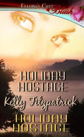 Holiday Hostage by Kelly Fitzpatrick