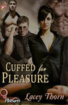 Cuffed for Pleasure (Pleasures #1)