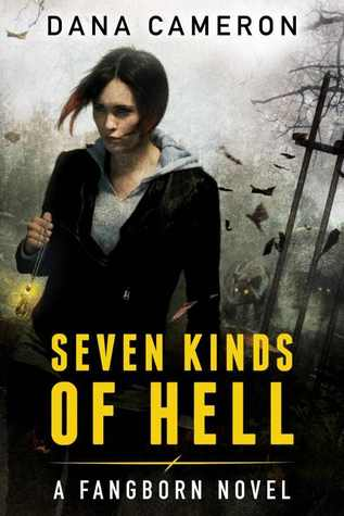 Seven Kinds of Hell (Fangborn, #1)  - Dana Cameron