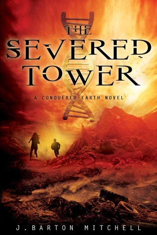 The Severed Tower (Conquered Earth, #1)