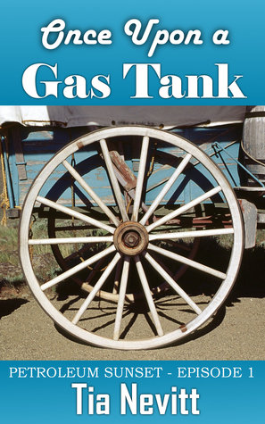Once Upon a Gas Tank by Tia Nevitt