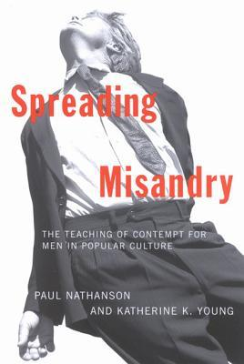 Spreading Misandry by Paul Nathanson