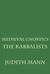Medieval Gnostics: The Kabbalists (Volume 3)
