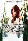 Beautifully Broken (Broken, #1)