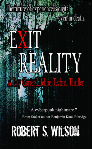 Exit Reality: A Ray Garret/Lifeline Techno Thriller